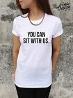 YOU CAN SIT WITH US T-shirt Top Funny Mean Girls Positive Tumblr Glen Coco Dope