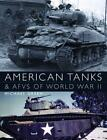 NEW American Tanks & Afvs Of World War Ii by Michael Green BOOK (Hardback)