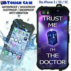 TOUGH Waterproof CASE COVER iPhone 5 5S 5C Tardis WHO Trust me Im the DOCTOR DR7