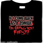 If I Come Back As a Zombie, I'm Eating You First, Funny Zombie Shirt