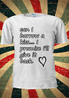 Can I Borrow a Kiss I Promise Will Back T-shirt Vest Top Men Women Unisex 2011