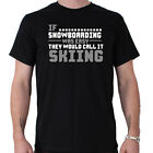 If Snowboarding Easy They Would Call It Skiing Snowboard Funny Slogan T-Shirt