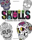 Skulls An Adult Colouring Book Paperback Brand New FAST POST - 9781517006082