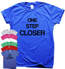 One Step Closer Training gym T shirts motivational top womens mens running tee