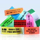 CUSTOM PRINTED TYVEK WRISTBANDS: QUANTITY 250 BANDS 19 or 25mm WIDTH 18 COLOURS