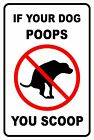 If Your Dog POOPS YOU SCOOP Funny Aluminum Sign 8 X 12
