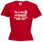 'This is what 30 and Awesome looks like!' 30th Birthday Funny Ladies Tshirt