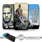 UNIVERSAL FIT Printed Phone Case Cover : Paul Walker RIP Fast Furious Ride Drive