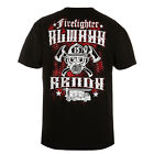 """FIREFIGHTER T-SHIRT """"FIREFIGHTER ALWAYS READY"""" RESCUE TEAM CASUAL WEARS BLACK"""