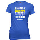 A Bad Day Of Swimming Is Still Better Womens T-Shirt