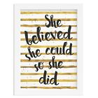 GOLD FOIL BLACK SHE BELIEVED SHE COULD SO SHE DID inspirational gift quote woman