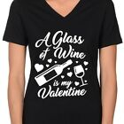 A GLASS OF WINE IS MY VALENTINE drinking Valentine's Day Women's V-neck T-Shirt
