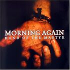 MORNING AGAIN - Hand of the Martyr - CD ** Very Good condition **