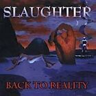SLAUGHTER - Back to Reality [Enhanced] - CD ** Brand New **