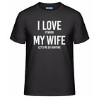 I Love It When My Wife Lets Me Go Hunting Men's Unisex T-Shirt Funny Gift Tee