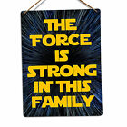 The Force Is Strong In This Family | Metal Wall Sign Plaque Star Jedi Sith Wars