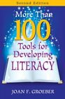More Than 100 Tools for Developing Literacy by Joan F. Groeber.