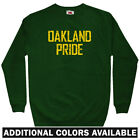 Oakland Pride Men's Sweatshirt - Crewneck S-3X - Athletics Raiders Golden State on Ebay
