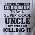 I NEVER THOUGHT I'D BE SUPER COOL UNCLE funny brother nephew niece T-Shirt