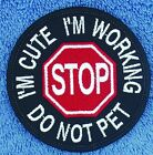Sew On STOP IM CUTE IM WORKING DO NOT PET SERVICE DOG PATCH Danny & LuAnns