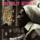 Bob Marley - Bob Marley Interviews: So Much Things to Say [New Vinyl LP] Indie E