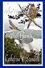 FALCON AND HAWK By Katherine E. Standell **BRAND NEW**