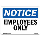 OSHA Notice - NOTICE Employees Only Sign  Heavy Duty Sign or Label