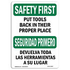 OSHA SAFETY FIRST Sign - Put Tools Back In Their Proper Place |  Made in the USA