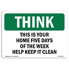 OSHA THINK Sign - Home Five Days Help Keep It Clean Bilingual |  Made in the USA