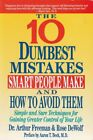 10 DUMBEST MISTAKES SMART PEOPLE MAKE AND HOW TO AVOID THEM: By Rose Dewolf Mint