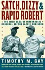 SATCH, DIZZY, & RAPID ROBERT: WILD SAGA OF INTERRACIAL BASEBALL By Timothy NEW