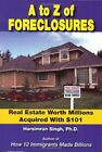 A TO Z OF FORECLOSURES: REAL ESTATE WORTH MILLIONS ACQUIRED WITH By Harsimran VG