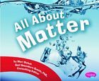 ALL ABOUT MATTER (SCIENCE BUILDERS) By Mari Schuh **BRAND NEW**