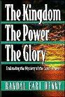 KINGDOM, POWER, GLORY: EMBRACING MYSTERY OF LORD'S PRAYER By Randal Earl NEW