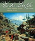 We the People: A Brief American History, Volume I: To 1876 [with American Journe