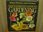 New Complete Guide to Gardening by Susan A. Roth and Better Homes and Gardens Ed