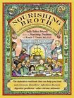 Nourishing Broth: An Old-Fashioned Remedy for the Modern World, Fallon Morell, S