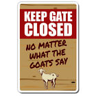 KEEP GATE CLOSED Goat Sign warning animal Goat farm | Indoor/Outdoor