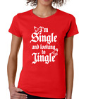 I'M SINGLE AND LOOKING TO JINGLE Christmas winter funny gift Women's T-Shirt