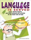LANGUAGE IS SERVED: GAMES, WRITING PROMPTS, AND OTHER LANGUAGE By Cheryl Mint