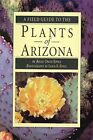 A FIELD GUIDE TO PLANTS OF ARIZONA By Lewis E. Epple