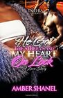 HE GOT STREETS AND MY HEART ON LOCK: A LOVE STORY By Amber Shanel **BRAND NEW**