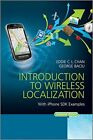 INTRODUCTION TO WIRELESS LOCALIZATION: WITH IPHONE SDK EXAMPLES By George Baciu