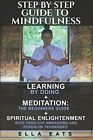 STEP BY STEP GUIDE TO MINDFULNESS: LEARNING BY DOING + By Ella Eats *BRAND NEW*