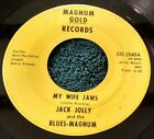 Jack Jolly & the Blues-Magnum - My Wife Jaws/Vivid Imagination 45 blues VG-