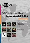 AQUALOG KILLIFISHES OF WORLD: NEW WORLD KILLIS (ENGLISH AND By Lothar NEW