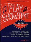 PLAY SHOWTIME FOR CELLO, BK 1: HITS FROM GREATEST SHOWS OF ALL By Patt Legg *VG*