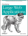 Developing Large Web Applications: Producing Code That Can Grow and Thrive.