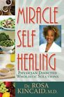 MIRACLE SELF HEALING By Rosa A. Kincaid Md