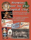 New-Volume 3 of Columbus,Ohio brewing history-Franklin,Washington,Anh-Busch